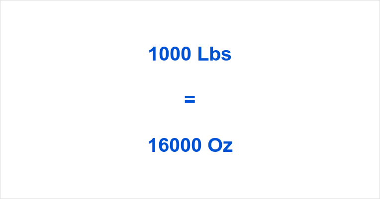 1000 Lbs To Oz How Many Ounces Is