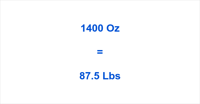 1400 Oz To Lbs How Many Pounds Is
