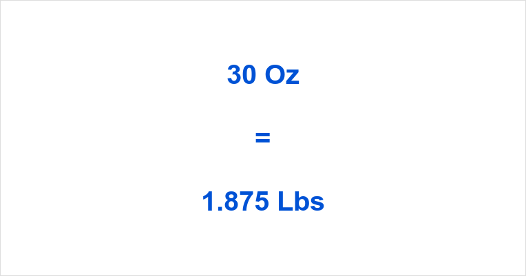 30 Oz To Lbs How Many Pounds Is